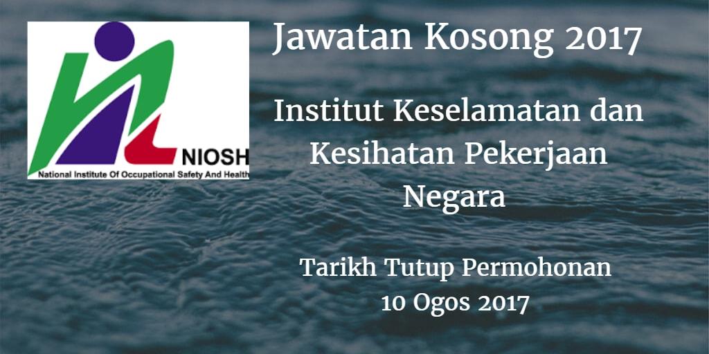 Jawatan Kosong NIOSH 10 Ogos 2017