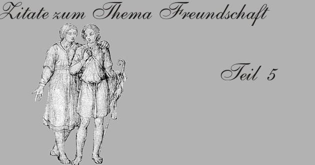 Gedichte Und Zitate Fur Alle Die Freundschaft Im Zitat Teil 5