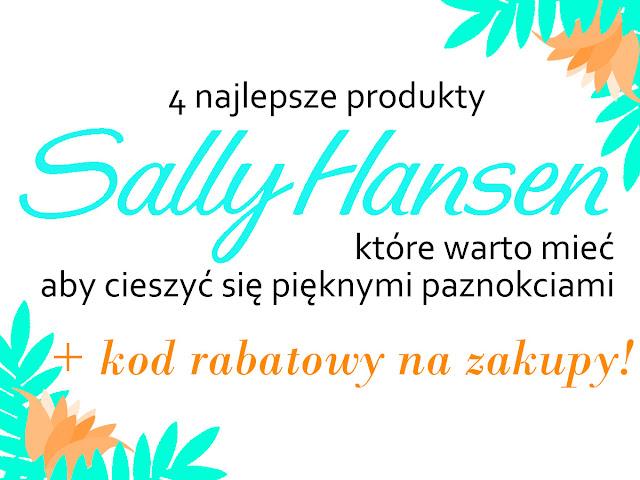 4 najlepsze produkty Sally Hansen