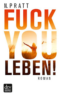 Fuck you Leben - N. Pratt