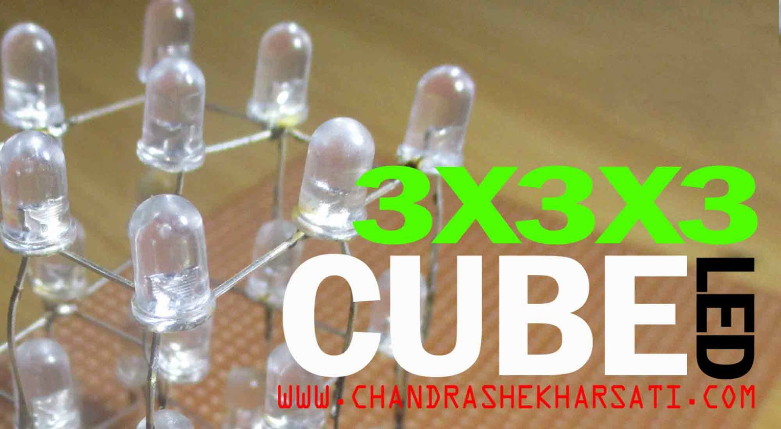 Making Of A 3x3x3 Led Cube Arduino Style Chandra Shekhar Sati Vu Meter Using Lm3915 Circuit Diagram These Cubes Works Like Single Row Column Keyboard Interface But It Uses Three Levels Or Floors Instead Columns Is Simple And
