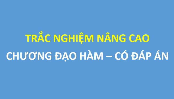 Trắc nghiệm nâng cao phần đạo hàm - Đặng Việt Đông