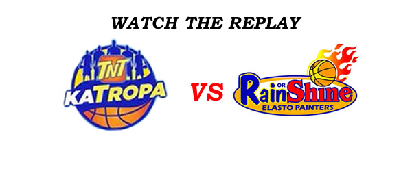 List of Replay Videos Tropang TNT vs Rain or Shine @ Smart Araneta Coliseum July 20, 2016