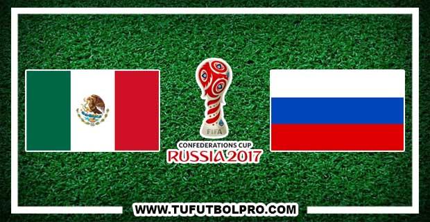 Ver México vs Rusia EN VIVO Por Internet Hoy 24 de Junio 2017