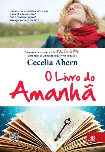 O Livro do Amanhã Como seria se soubéssemos o que o amanhã nos reserva - Cecelia Ahern