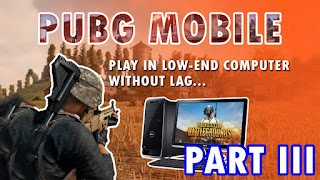 How To Play PUBG Mobile in Low End PC