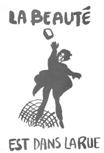 "Black and white illustration of a woman in a full coat and narrow-legged pants tossing a boxy shape (that might be a brick) toward the viewer. Text above and below the figure reads ""La Beauté Est Dans La Rue."""