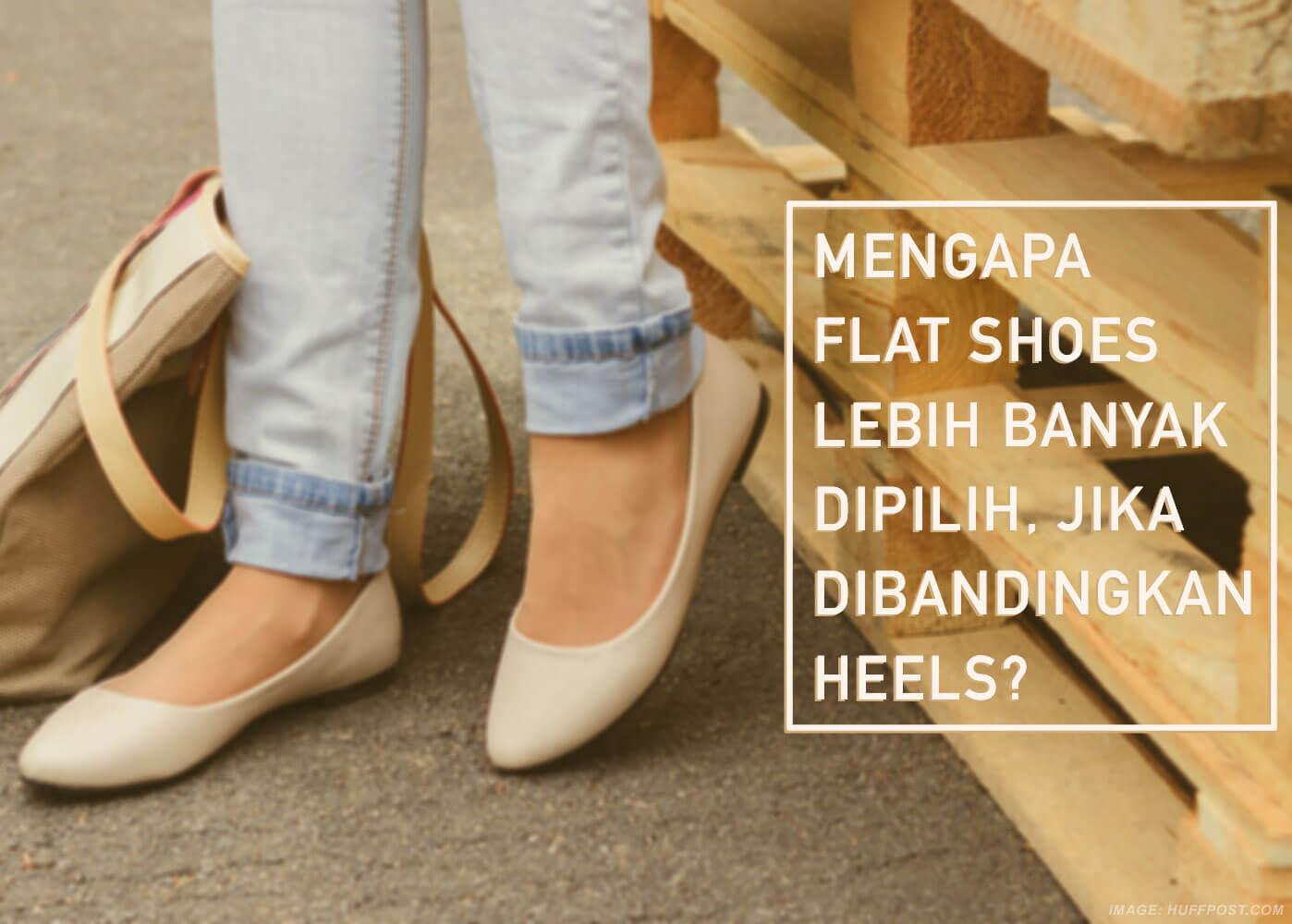 Mengapa Flat Shoes Lebih Banyak Dipilih Dibandingkan Heels?