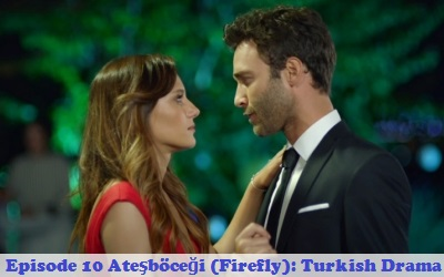 Episode 10 Ateşböceği (Firefly): Turkish Drama | Full Synopsis