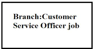 Branch:Customer Service Officer job india
