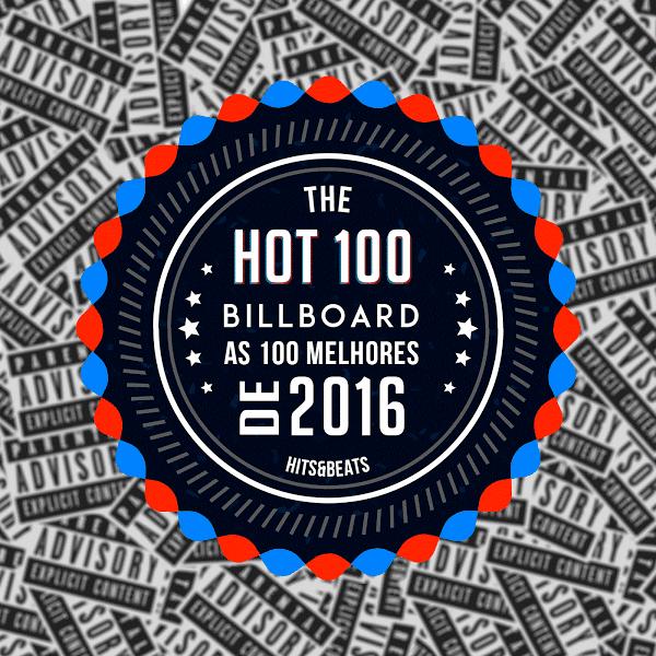 Billboard As 100 Melhores de 2016 Billboard As 100 Melhores de 2016 Billboard 252BHot 252B100 252BSingles