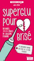 http://leden-des-reves.blogspot.fr/2016/07/superglu-pour-coeur-brise-julie-grede.html