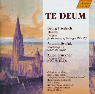 Handel: Te Deum, Hwv 283 / Dvorak: Te Deum, Op. 103 / Bruckner: Te Deum, Wab 45 / Psalm 150, Wab 38