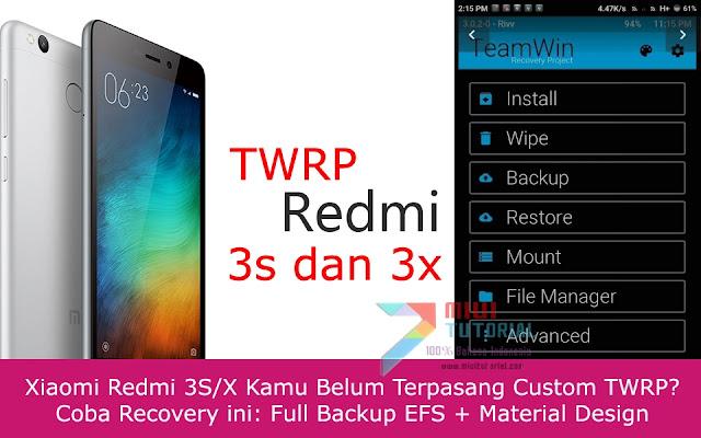 Xiaomi Redmi 3S/X Kamu Belum Terpasang Custom TWRP? Coba Recovery ini: Full Backup EFS + Material Design