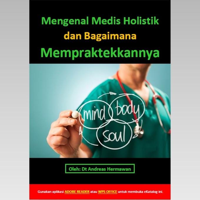 """Ebook """"Mengenal Medis Holistik dan Bagaimana Mempraktekkannya"""""""