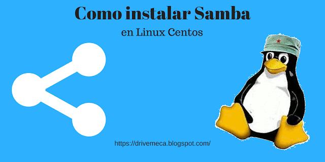 Como instalar Samba en Linux Centos paso a paso