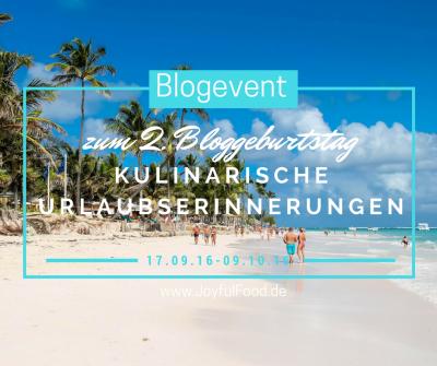https://joyfulfood.de/2016/09/14/blogevent-zum-bloggeburtstag-kulinarische-urlaubserinnerungen/
