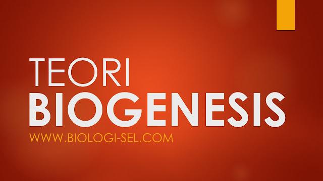 Teori Biogenesis menjelaskan asal-usul makhluk hidup