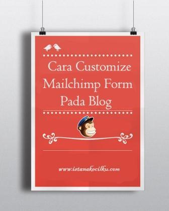 Cara Customize Form Email Berlangganan Mailchimp Pada Blog Anda