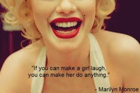 Smile Quotes images: if you can make a girl laugh, you can make her do anything,