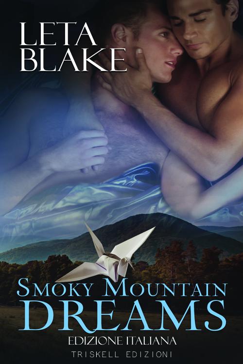 """Libri in uscita: in arrivo il 4 settembre """"Smoky Mountain Dreams"""" di Leta Blake"""