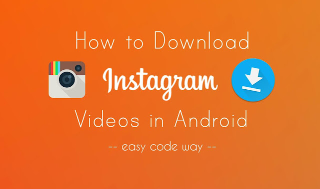 Download Instagram videos in Android