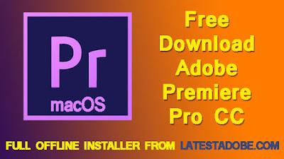 Adobe Premiere Pro CC 13.0.3.8 2019 Free Download Full Offline Installer Setup for macOS - LatestAdobe