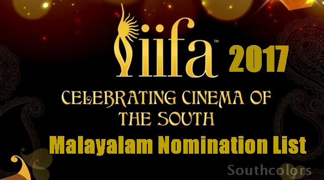 IIFA South Utsavam Awards 2017 - Malayalam Movies Nomination list