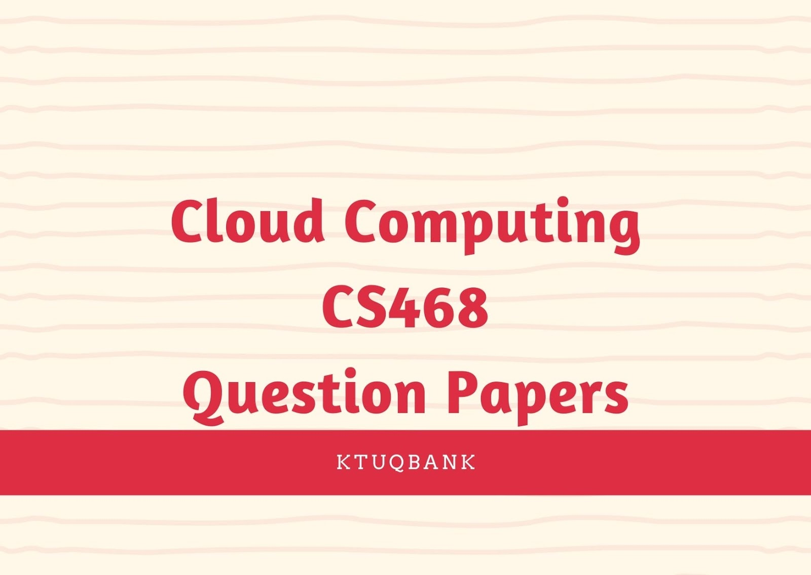 Cloud Computing | CS468 | Question Papers (2015 batch)