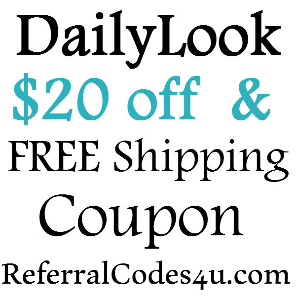 $20 off Daily Look Promo Code 2020, FREE Shipping DailyLook Discount Code June, July, August, September, October 2017