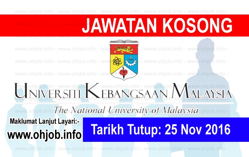Jawatan Kerja Kosong Universiti Kebangsaan Malaysia (UKM) logo www.ohjob.info november 2016