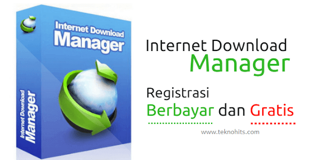 Cara Registrasi Internet Download Manager Gratis dan Berbayar