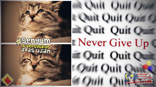 Never Give Up. Hari ni quite pelik bagi aku. Dengan mula aku bangun jam 3.  Penat semalam. Alhamdulillah kaki aku tak sakit. Lapo. Makan jap. e578eb3973