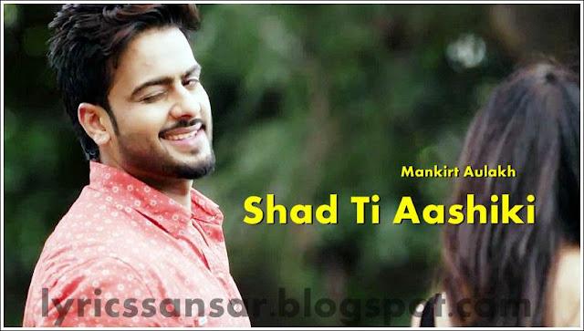 Shad Ti Aashiki Lyrics : Mankirt Aulakh