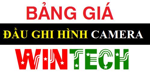 Bảng giá ĐẦU GHI HÌNH CAMERA WinTech