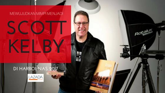 Wujudkan Mimpi menjadi Scott Kelby di #DiskonMengguncangSemesta Harbolnas Lazada Indonesia