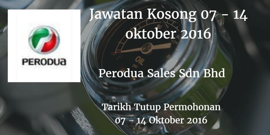 Jawatan Kosong Perodua Sales Sdn Bhd 07 - 14 Oktober 2016