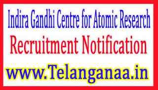 Indira Gandhi Centre for Atomic ResearchIGCAR Recruitment Notification