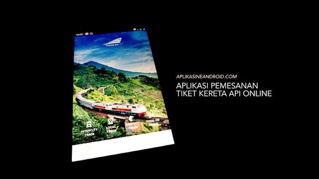 aplikasi pemesanan tiket kereta api online