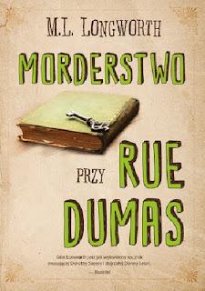 Morderstwo przy Rue Dumas - M.L. Longworth