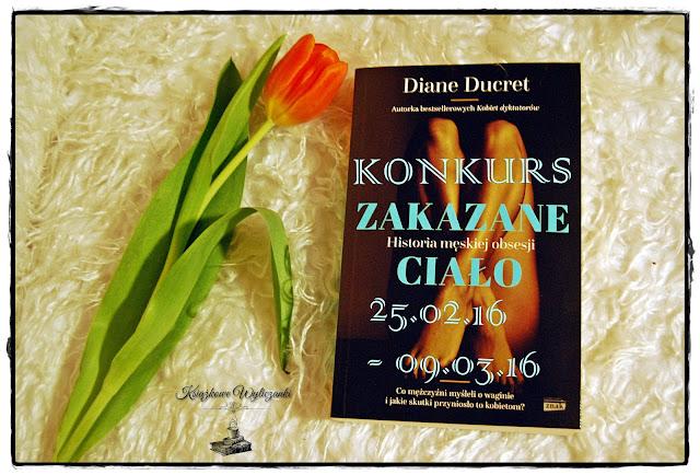 """KONKURS """"Zakazane ciało"""" Diane Ducret"""