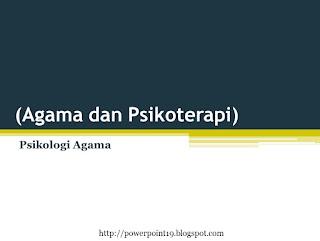 PPT Psikologi Agama (Agama dan Psikoterapi)