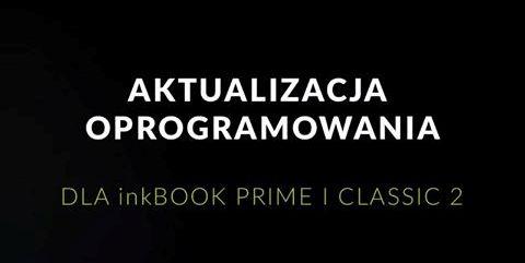 aktualizacja oprogramowania czytników inkBOOK Classic 2 i inkBOOK Prime