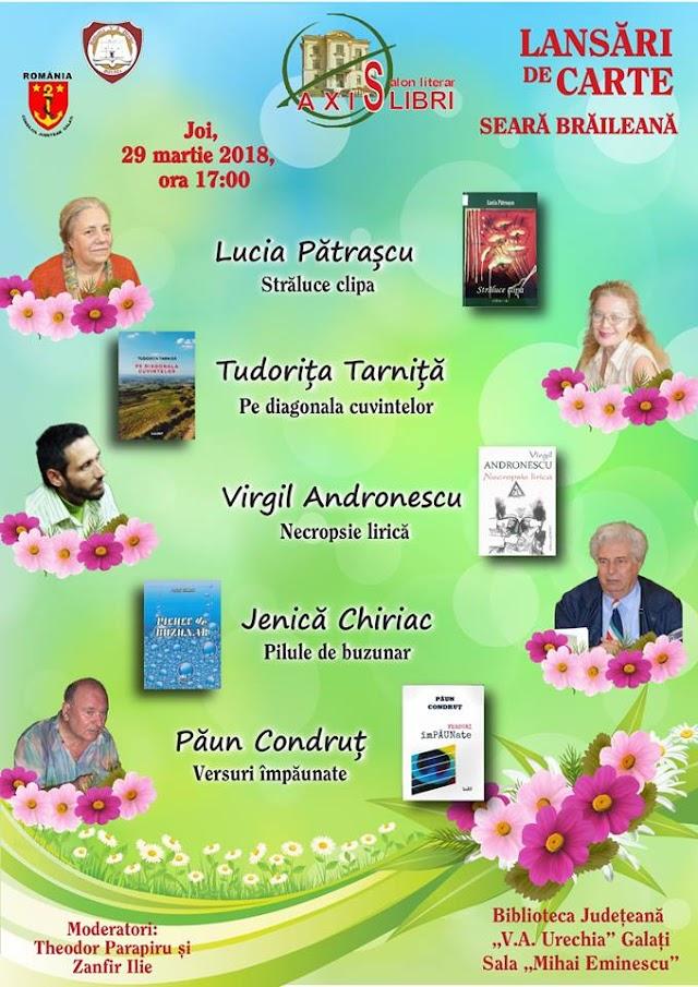 Seara braileana la Axis Libri, Biblioteca Judeteana V.A.Urechia din Galati, 29.03.2018.