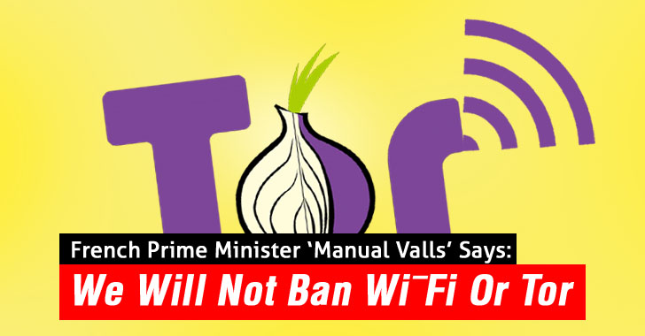 France will not Ban Public Wi-Fi Or Tor Network, Prime Minister Valls Confirms