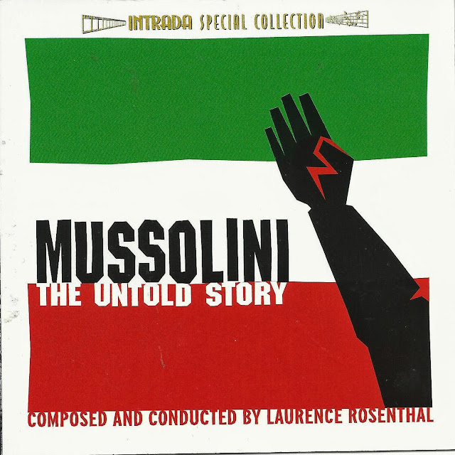 Laurence Rosenthal - Mussolini The Untold Story