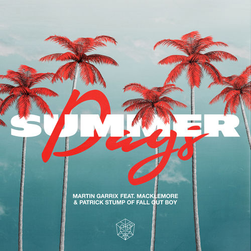 Martin Garrix, Macklemore & Fall Out Boy - Summer Days (feat. Macklemore & Patrick Stump of Fall Out Boy) - Single [iTunes Plus AAC M4A]