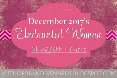 Interviewing The #UndauntedWoman: Elizabeth Legere