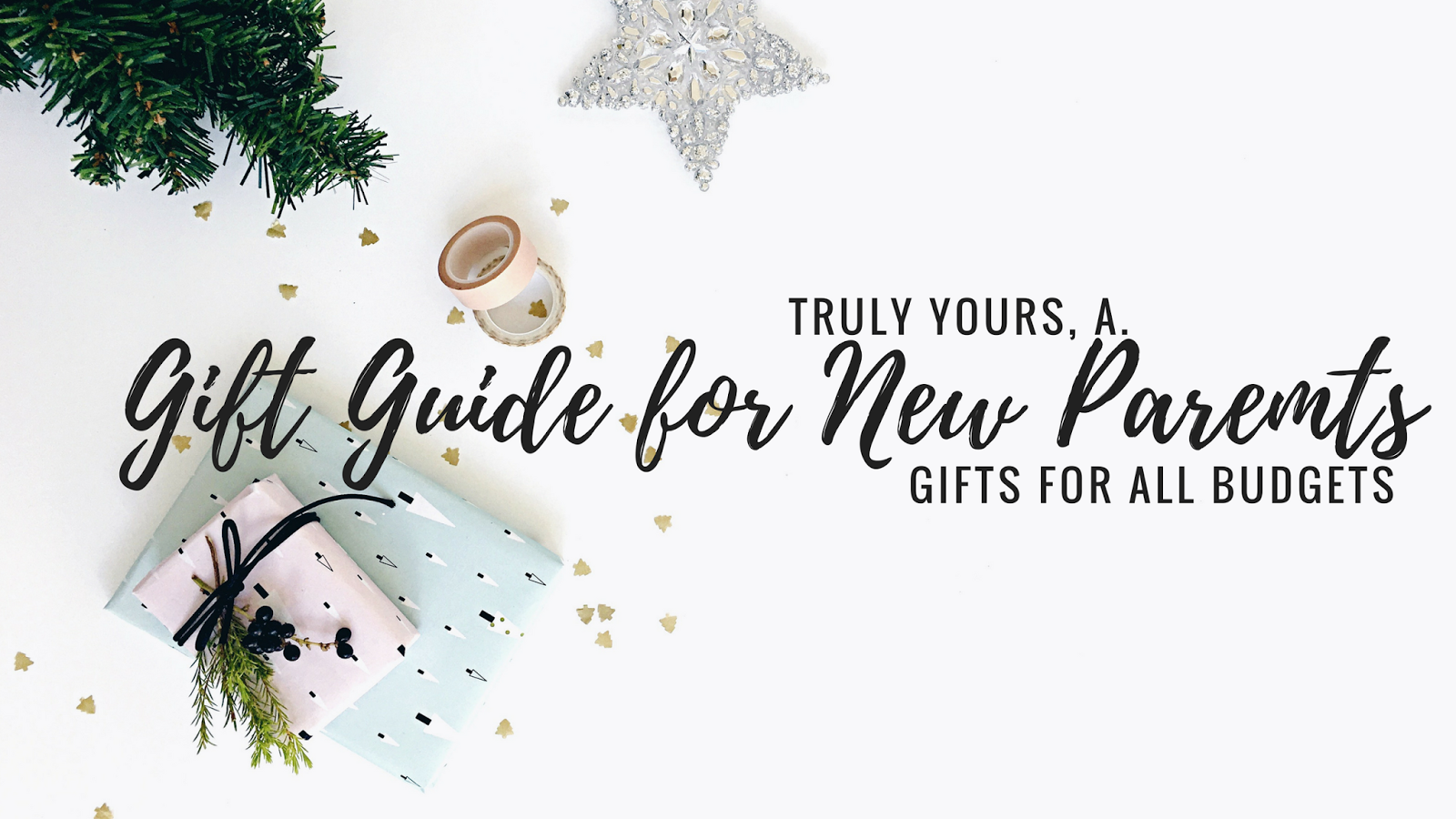 Truly Yours A Gift Guide For New Parents