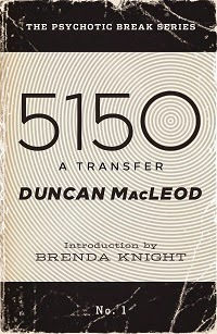 5150 book, 5150 a transfer, duncan macleod